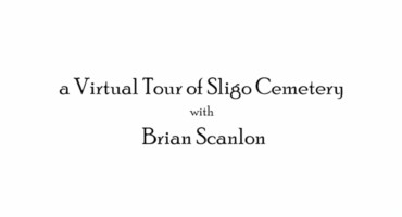 Brian Scanlon's Virtual Tour of Sligo Cemetery