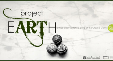 Project eARTh~*~online eco-art workshop at The Organic Centre!