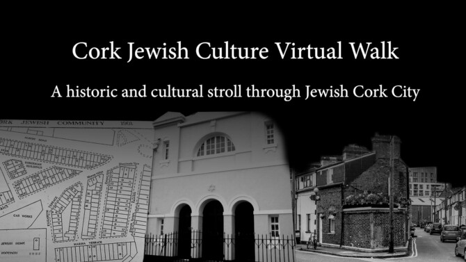 Cork Jewish Heritage Virtual Walk